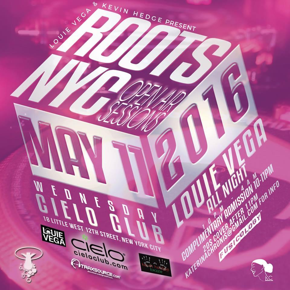 MAY 11, 2016 ROOTS NYC CIELO